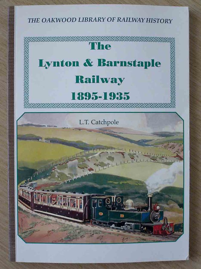 The Lynton and Barnstable Railway by L T Catchpole